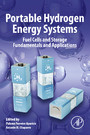 Portable Hydrogen Energy Systems - Fuel Cells and Storage Fundamentals and Applications